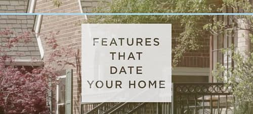 Features that Date Your Home